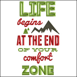 Life Begins at the End of Your Comfort Zone 2